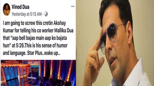 """Going to s***w this cretin,"" Vinod Dua slams Akshay Kumar for sexist remark on Mallika Dua; deletes post"
