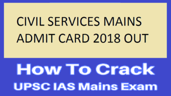 upsc, upsc civil services, upsc mains, upsc mains tips, upsc last minute tips, upsc civil services tips, How to crack UPSC, Tips to crack UPSC Mains 2018, Best exam tips, Best preparation tips for UPSC, UPSC Mains Admit Card 2018, IAS Mains exam Admit Card