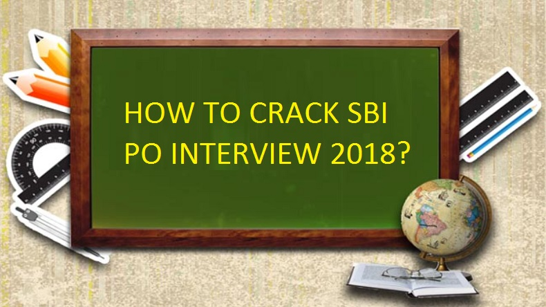 SBI PO Interview 2018: Five best tips and tricks to crack SBI Probationary Officer's Interview this year