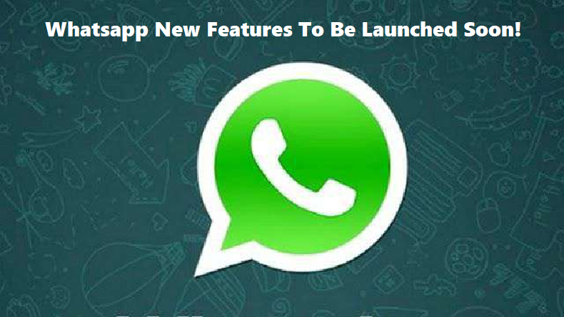 Whatsapp to launch these amazing features soon, check details inside