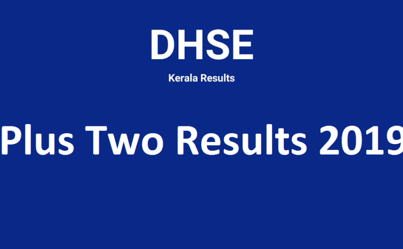 DHSE Kerala Plus Two Results 2019: Know last year stats, step to check the result @ dhsekerala.gov.in