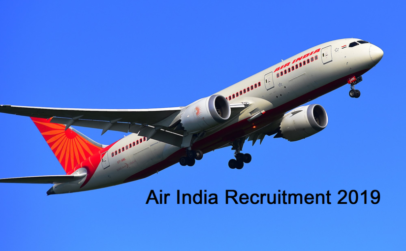 Air India Recruitment 2019, Air India Recruitment, Air India Jobs, Air India Jobs 2019, Air India Air Transport Services Limited