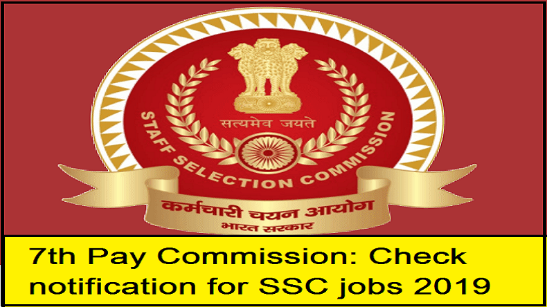 7th Pay Commission, 7th CPC, 7th Pay Commission latest news, SSC notification, SSC exam 2019, SSC jobs 2019, SSC recruitment 2019, SSC Multi Tasking job 2019, 7th Pay Commission update, 7th CPC update, Pay hike for Central government employees, 5-fold incentive hike for Central government employees, Central govt employees to get incentives upto Rs 30000, MoPPP, Finance Ministry