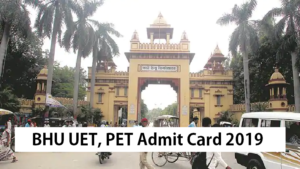 BHU UET, PET admit card 2019