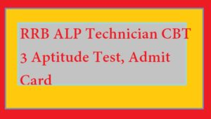 RRB ALP, technician CBT 3, RRB, Railway Recruitment Board, ALP, technician CBT 3, ALP technician Admit card, RRB ALP technician CBT 3 Admit card, Auto Loco Pilot technician post CBT 3,