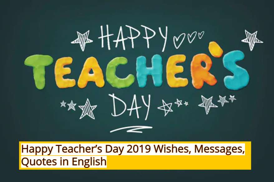 Happy Teacher's Day 2019 Wishes, Messages, Quotes in English: Teachers Day Gif, Images, Photos, HD wallpapers, Greetings, SMS for Whatsapp and Facebook Status